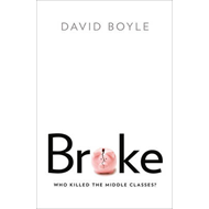 Broke: Who Killed the Middle Classes? (BOK)
