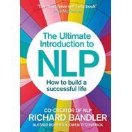 The Ultimate Introduction to NLP: How to Build a Successful Life: The Secret to Living Life Happily (BOK)