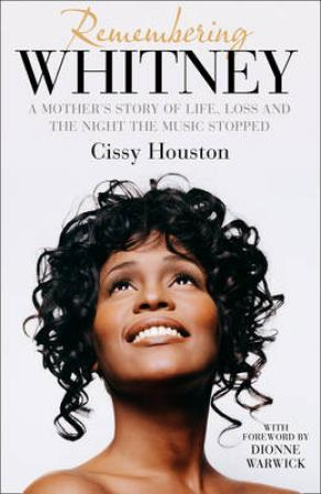 Remembering Whitney: A Mother's Story of Love, Loss and the Night the Music Died (BOK)