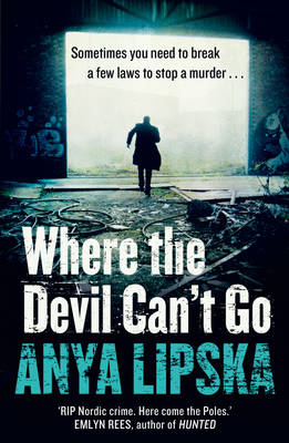 Where the Devil Can't Go (Kiszka & Kershaw, Book 1) (BOK)