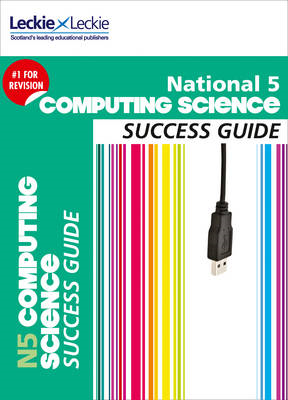 National 5 Computing Science Success Guide (BOK)