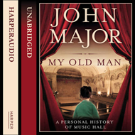 My Old Man: A Personal History of Music Hall (BOK)
