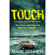 Touch: A DI Charlotte Savage Novel (BOK)