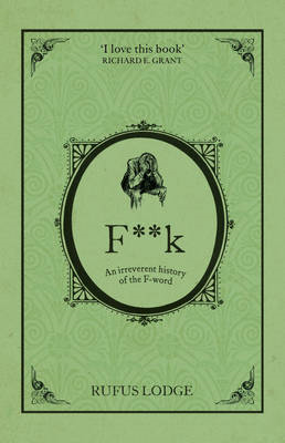 Fuck: An Irreverent History of the F-word (BOK)
