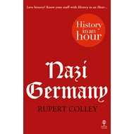 Nazi Germany: History in an Hour (BOK)