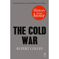 The Cold War: History in an Hour (BOK)