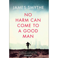 No Harm Can Come to a Good Man (BOK)