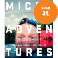 Produktbilde for Microadventures - Local Discoveries for Great Escapes (BOK)