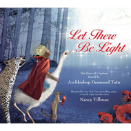 Let There Be Light: The Story of Creation Retold by Archbishop Desmond Tutu (BOK)
