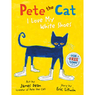 Pete the Cat I Love My White Shoes (BOK)