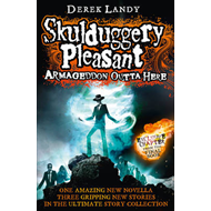 Armageddon Outta Here - the World of Skulduggery Pleasant (BOK)