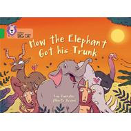 How The Elephant Got His Trunk (BOK)