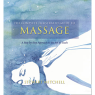 Massage: A Step-by-step Approach to the Healing Art of Touch (BOK)