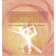 Complete Illustrated Guide To - Tai Chi (BOK)