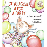 If You Give a Pig a Party (BOK)