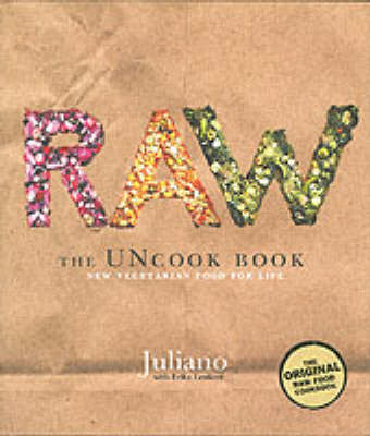 Raw: The Uncook Book: New Vegetarian Food for Life (BOK)