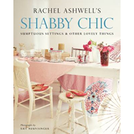 Shabby Chic: Sumptuous Settings and Other Lovely Things (BOK)