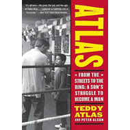 Atlas: From the Streets to the Ring - A Son's Struggle to Become a Man (BOK)