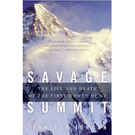 Savage Summit: True Stories of the 5 Women Who Climbed K2 (BOK)