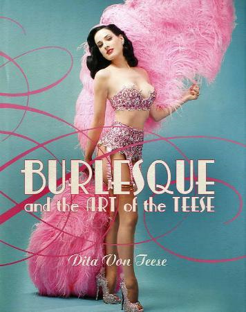 Burlesque and the Art of the Teese / Fetish and the Art of the Teese (BOK)