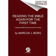 Reading the Bible Again for the First Time (BOK)