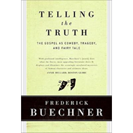 Telling the Truth: The Gospel as Tragedy, Comedy, and Fairy Tale (BOK)