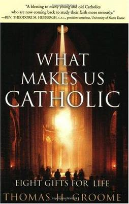 What Makes Us Catholic - Eight Gifts for Life (BOK)