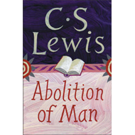 The Abolition of Man: Readings for Meditation and Reflection (BOK)