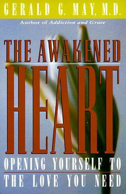 The Awakened Heart: Opening Yourself to the Love You Need (BOK)