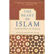 The Heart of Islam: Enduring Values for Humanity (BOK)