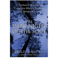 The Dark Night of the Soul: A Psychiatrist Explores the Connection Between Darkness and Spiritual Gr (BOK)