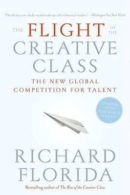 The Flight of the Creative Class: The New Global Competition for Talent (BOK)