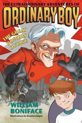 The Extraordinary Adventures of Ordinary Boy: The Great Powers Outage (BOK)