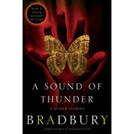 Sound of Thunder and Other Stories (BOK)