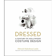 Dressed: A Century of Hollywood Costume Design (BOK)