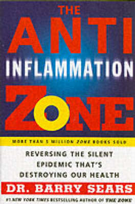The Anti-inflammation Zone: Reversing the Silent Epidemic That's Destroying Our Health (BOK)