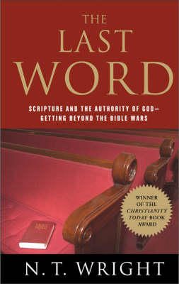 Last Word: Scripture and the Authority of God--Getting Beyond the Bible Wars (BOK)