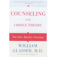 Counseling with Choice Theory: The New Reality Therapy (BOK)
