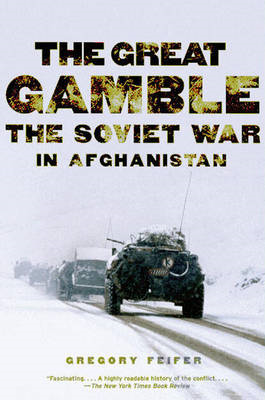 The Great Gamble: The Soviet War in Afghanistan (BOK)