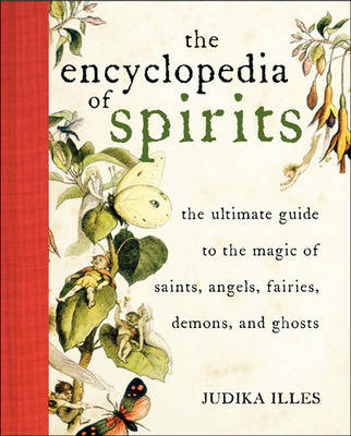 Encyclopedia of Spirits: The Ultimate Guide to the Magic of Fairies, Genies, Demons, Ghosts, Gods & (BOK)