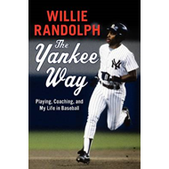The Yankee Way: Playing, Coaching, and My Life in Baseball (BOK)