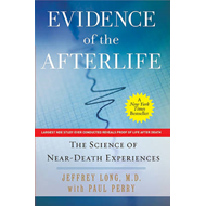 Evidence of the Afterlife: The Science of Near-Death Experiences (BOK)
