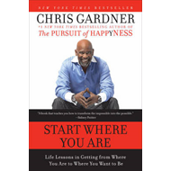 Start Where You are: Life Lessons in Getting from Where You are to Where You Want to be (BOK)