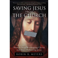 Saving Jesus from the Church (BOK)
