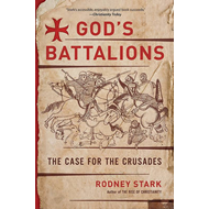 God's Battalions: The Case for the Crusades (BOK)