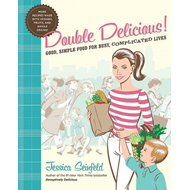 Double Delicious: Good, Simple Food for Busy, Complicated Lives (BOK)