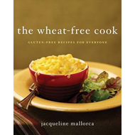 The Wheat-free Cook: Gluten-free Recipes for Everyone (BOK)
