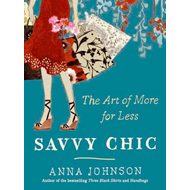 Savvy Chic: The Art of More for Less (BOK)