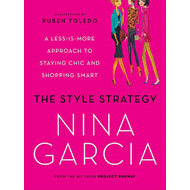 The Style Strategy: A Less-Is-More Approach to Staying Chic and Shopping Smart (BOK)