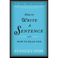 How to Write a Sentence: and How to Read One (BOK)